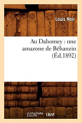 Zu Dahomey: en Amazon vu Béhanzin (Ed. 1892)