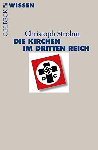 Die Kirchen im Dritten Reich (Beck'sche Reihe)