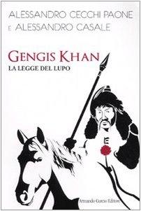 Gengis Khan. La legge del lupo
