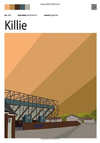 Rugby Park and Kilmarnock FC notebook - 100 blank lined pages: Football Stadium Prints note pad featuring Kilmarnock FC (Football Stadium Prints Notebooks)