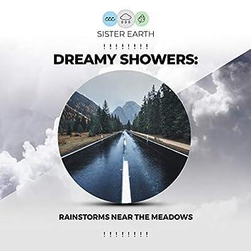 ! ! ! ! ! ! ! ! Dreamy Showers: Rainstorms Near the Meadows ! ! ! ! ! ! ! !