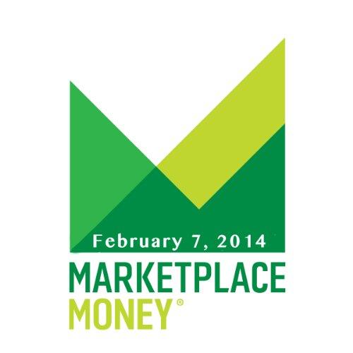 Marketplace Money, February 07, 2014 cover art