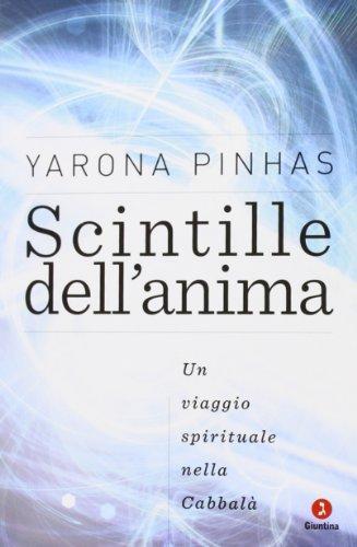 Scintille dell'anima. Un viaggio spirituale nella Cabbalà