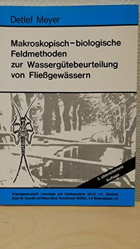 Makroskopisch-biologische Feldmethoden zur Wassergütebeurteilung von Fliessgewässern. Mit Artenlisten für anfangende und geübte Untersucher und ... und Abbildungen der Indikatororganismen