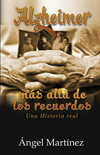 Alzheimer: Más allá de los recuerdos (Spanish Edition)
