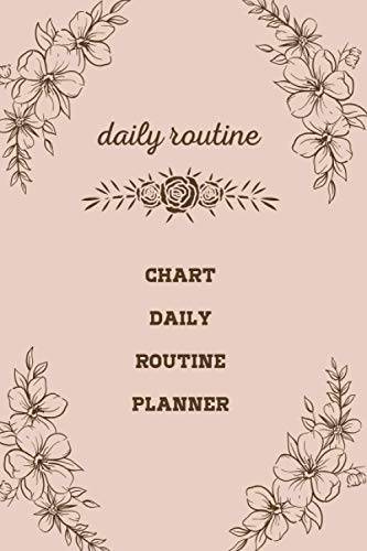 daily routine chart daily routine planner: simple planner 2021-2022 for women