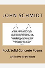 Rock Solid Concrete Poems: Art Poems for the Heart Paperback