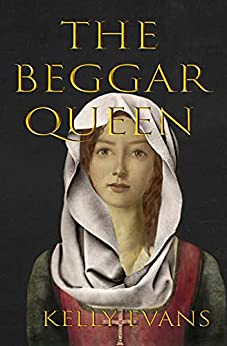 The Beggar Queen by [Kelly Evans]