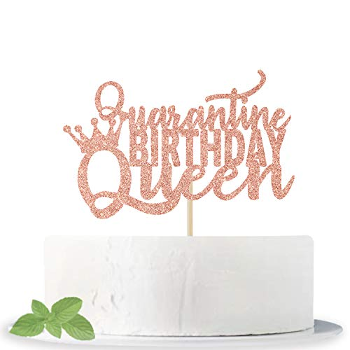 Rose Gold Glitter Quarantine Birthday Queen Cake Topper, Funny Gift Idea for Women/Her/21st/40th/30th - Happy Birthday Party Decoration, Social Distancing Photo props