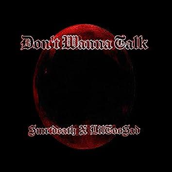 Don't Wanna Talk (feat. Smrtdeath)