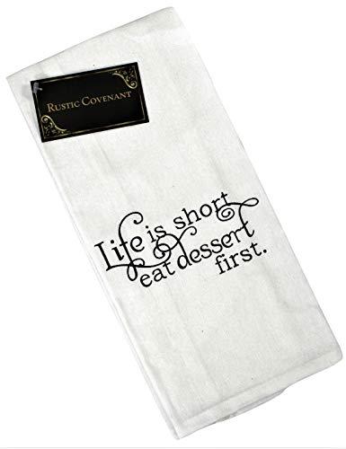 Life is Short Eat Dessert First Towel