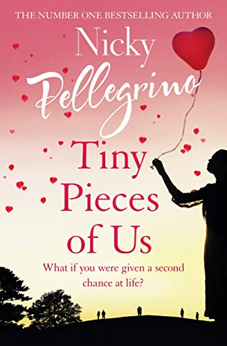 Tiny Pieces of Us: The new emotional and heartwarming page-turner you need to read in 2020! by [Nicky Pellegrino]