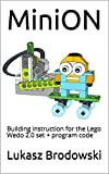 MiniON: Building instruction for the Lego Wedo 2.0 set + program code (English Edition)
