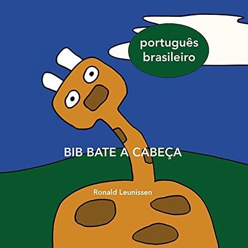 BIB BATE A CABEÇA: Português do Brasil (Bib de giraf - kinderprentenboeken in diverse talen)