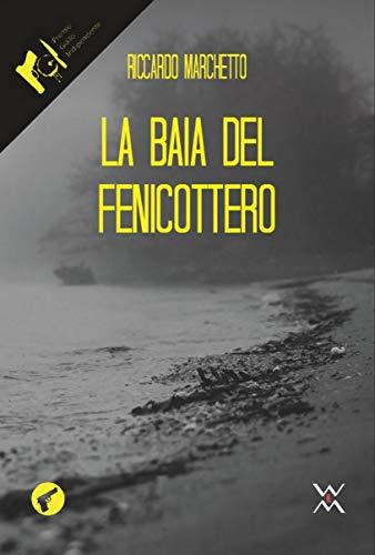 La baia del fenicottero (Amando noir) (Italian Edition)