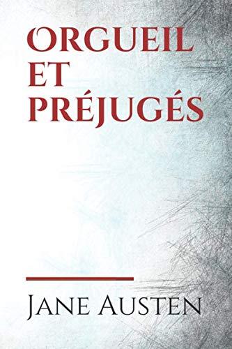 Orgueil et préjugés: Orgueil et Préjugés (Pride and Prejudice) est un roman de la femme de lettres anglaise Jane Austen paru en 1813. Il est considéré ... et est aussi la plus connue du grand public.