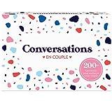 Conversations en Couple - Le Jeu qui va Renforcer votre Relation Amoureuse - 220 Questions pour des Discussions Profondes & Significatives en Couple - Psychologie et Communication positive.
