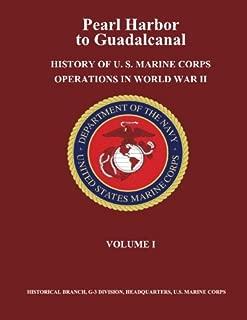 Pearl Harbor to Guadalcanal:  History of U. S. Marine Corps Operations in World War II, Volume I