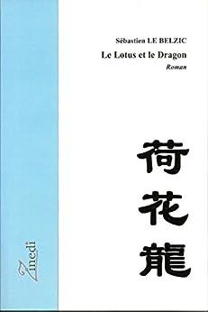 Le Lotus et le Dragon par [Sébastien LE BELZIC]