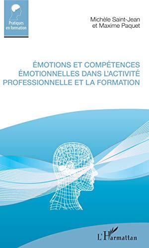 Émotions et compétences émotionnelles dans l'activité professionnelle et la formation (Pratiques en formation) (French Edition)