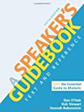 A Speaker's Guidebook with The Essential Guide to Rhetoric 5th (fifth) Edition by O'Hair, Dan, Stewart, Rob, Rubenstein, Hannah [2011]