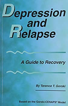 Depression and Relapse: A Guide to Recovery 0830912134 Book Cover