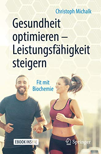 Gesundheit optimieren – Leistungsfähigkeit steigern: Fit mit Biochemie