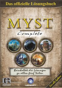 Myst Complete - Das offizielle Lösungsbuch zu Myst, Myst II Riven, Myst III Exile, Myst IV Revelation und Myst V End of Ages