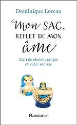Mon sac, reflet de mon âme - L'art de choisir, ranger et vider son sac de Dominique Loreau