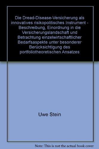 Die Dread-Disease-Versicherung als innovatives risikopolitisches Instrument - Beschreibung, Einordnung in die Versicherungslandschaft und Betrachtung ... des portfoliotheoretischen Ansatzes