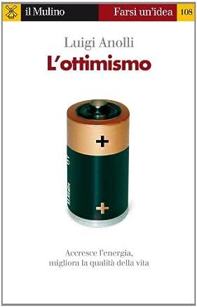 Lottimismo (Farsi unidea Vol. 108)