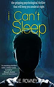 I Can't Sleep: The gripping psychological thriller that will keep you awake at night.