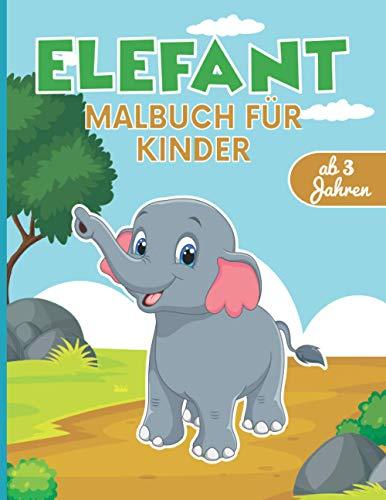 Elefant Malbuch für Kinder: Ausmalbuch für Jungen und Mädchen ab 3 Jahren im Kindergarten, Vorschule und Grundschule
