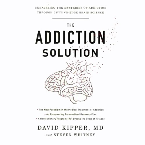 The Addiction Solution     Unraveling the Mysteries of Addiction Through Cutting-Edge Brain Science              By:                                                                                                                                 David Kipper MD,                                                                                        Steven Whitney                               Narrated by:                                                                                                                                 Bryan Reid                      Length: 7 hrs and 41 mins     14 ratings     Overall 4.1