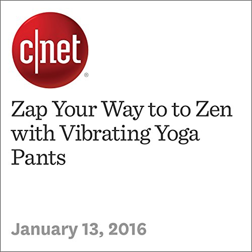 Zap Your Way to to Zen with Vibrating Yoga Pants audiobook cover art