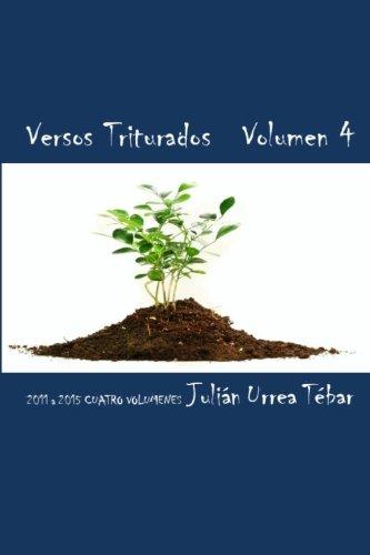 Versos Triturados - Volumen 4 (Volume 4) (Spanish Edition)