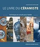 Le livre du céramiste - Techniques et conseils pour l'atelier