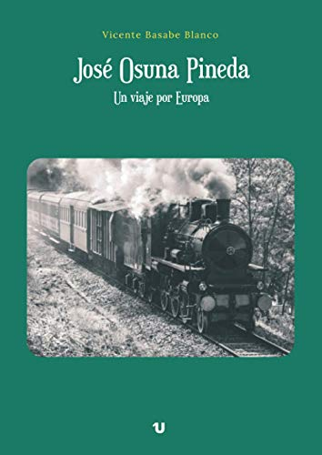 José Osuna Pineda. Un viaje por Europa