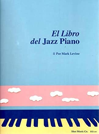 El Libro Del Jazz Piano: (The Jazz Piano Book, Spanish Edition)