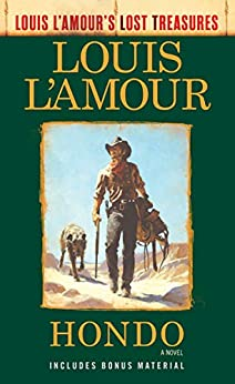 Hondo (Louis L'Amour's Lost Treasures): A Novel by [Louis L'Amour]