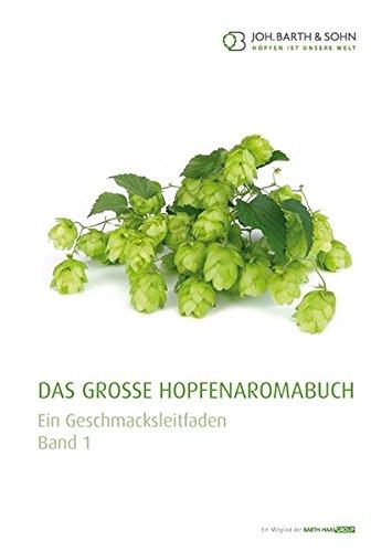 Das große Hopfenaromabuch: Ein Geschmacksleitfaden - Band 1