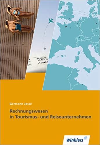 Tourismus und Reisen: Rechnungswesen in Tourismus- und Reiseunternehmen: Schülerband: Ausbildung in Lernfeldern / Schülerband (Tourismus und Reisen: Ausbildung in Lernfeldern)