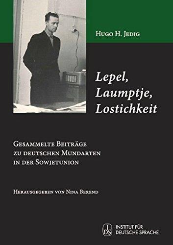Lepel, Laumptje, Lostichkeit: Gesammelte Beiträge zu deutschen Mundarten in der Sowjetunion. Herausgegeben von Nina Berend.