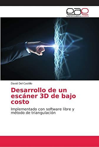 Desarrollo de un escáner 3D de bajo costo: Implementado con software libre y método de...