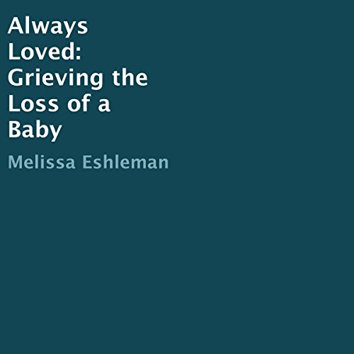 Always Loved: Grieving the Loss of a Baby
