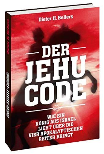 Der Jehu-Code: Wie ein König aus Israel Licht über die vier apokalyptischen Reiter bringt