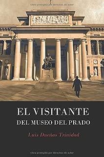 EL VISITANTE DEL MUSEO DEL PRADO (Spanish Edition)