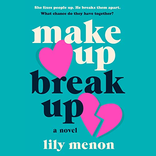 Make Up Break Up Audiobook By Lily Menon cover art