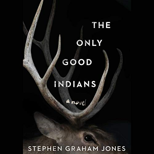 The Only Good Indians audiobook cover art