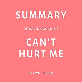 Summary of David Goggins's Can't Hurt Me                    By:                                                                                                                                 Swift Reads                               Narrated by:                                                                                                                                 Joseph Passaro                      Length: 23 mins     6 ratings     Overall 2.7
